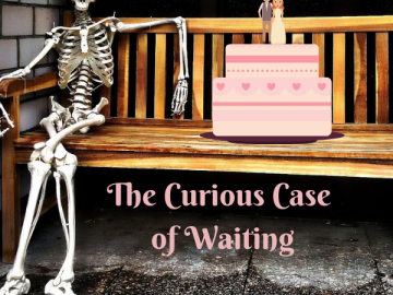 The Curious Case of Waiting (2)