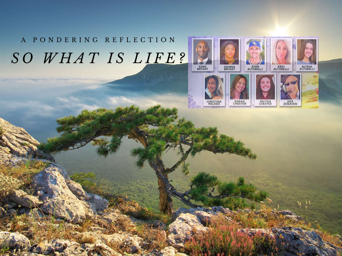 What is life? A reflection on the death of Kobe Bryant