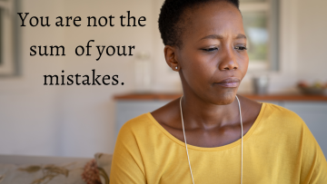 You are not the sum of your mistakes.