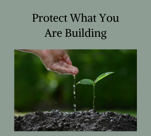 Protect What You Are Building